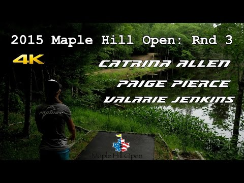 2015 Maple Hill Open: Round 3 (Allen, Pierce, Jenkins) (4K)
