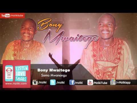 Soma Mwanangu | Bony Mwaitege