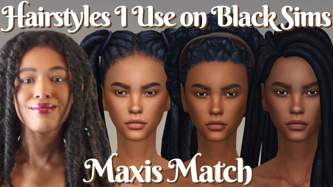 15+ Hairstyles I Use On Black Sims   Maxis Match   Full CC List ...