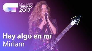 Miriam - 'Hay algo en mí' | OT Concierto Bernabéu