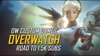Live | Overwatch | Custom Games | Road To 1.5k Subscribers!