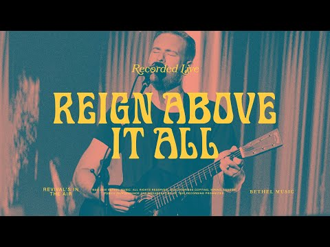 [NEW] Reign Above It All - Bethel Music Feat. Paul McClure