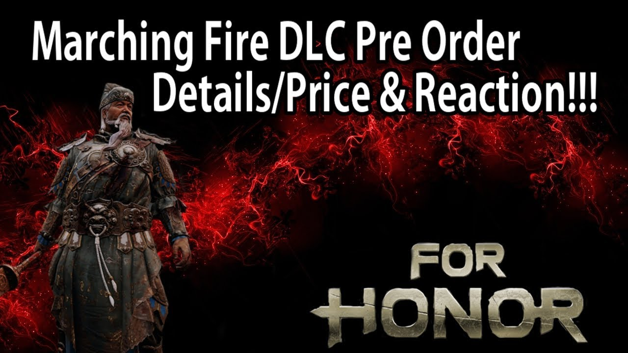 For Honor - Marching Fire DLC Pre Order Details/Price & Reaction!!