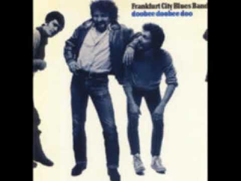 Frankfurt City Blues Band - Doobee Doobee Doo - 1983 -Stormy Monday Blues - Dimitris Lesini Greece
