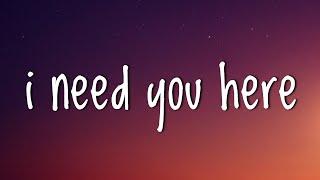 Taylorxsings - I Need You Here (Lyrics)