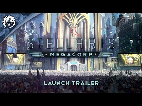 "Stellaris: Megacorp -  ""Leave your mark on the Galaxy"" Expansion Launch Trailer"