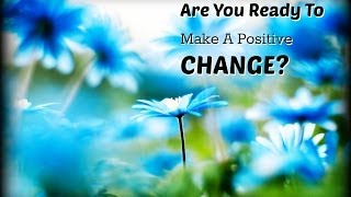 Are You Ready To Make a Positive Change In The World?