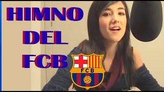 Himne del Barça_ Clara Roldán ( Campanya sóc del Barça)