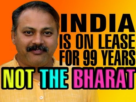 HQ - India is on lease for 99 years not the Bharat, India's Fake Democracy exposed By Rajiv Dixit