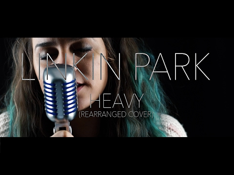 Linkin Park feat Kiiara  Heavy Rearranged   In The Loop