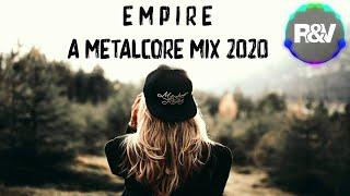 E m p i r e  |   A Metalcore Mix (January 2020)
