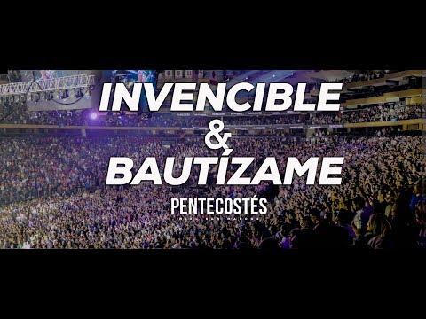 INVENCIBLE & BAUTÍZAME | PENTECOSTÉS | MIEL SAN MARCOS