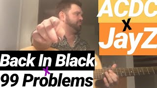 99 Problems by Jay Z / Back In Black by AC/DC mashup acoustic rap COVEr