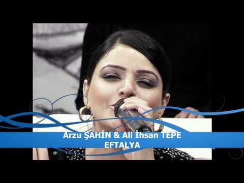 Arzu ŞAHİN & Ali İhsan TEPE - Eftalya (yeni)
