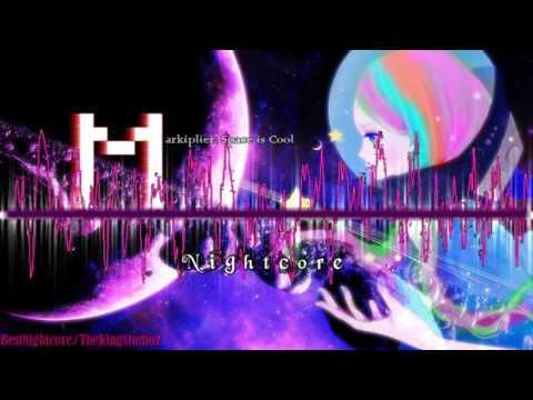 Nightcore- Space is cool (Markiplier)ᴴᴰ