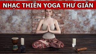 ♫♫ Nhạc Thiền Yoga Thư Giãn Với Tiếng Nước Chảy - Nhạc Thư Giãn Cho Spa, Massage
