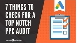 7 Things To Check For A Top Notch Google Ads Audit (Live PPC Audit)