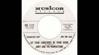 Andy And The Manhattans - Let Your Conscience Be Your Guide