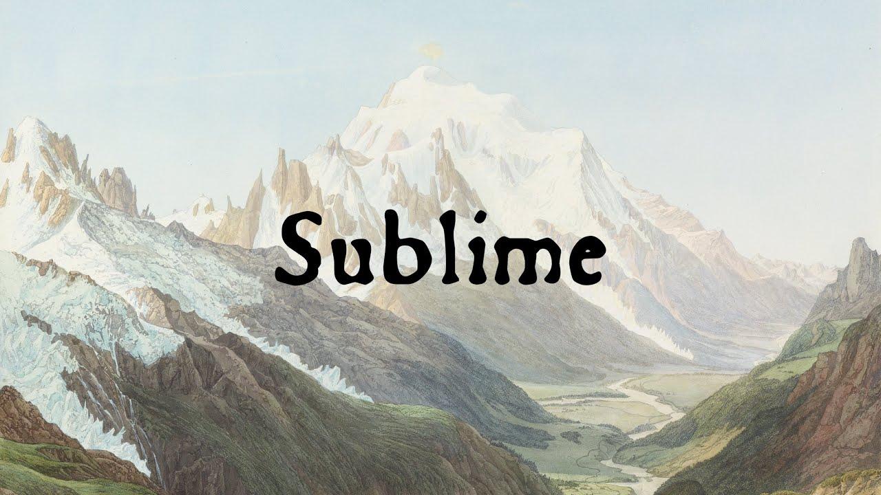 Sublime The Aesthetics Origins Of Romanticism Youtube