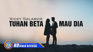 Vicky Salamor - TUHAN BETA MAU DIA ( Official Music Video ) [HD]