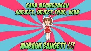 Cara membedakan subject, object, tobe, verb, noun, adverb dan adjective #PART1