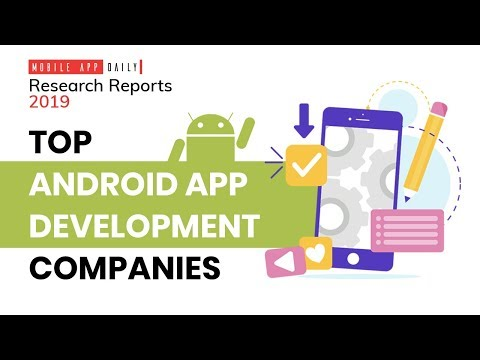 Top Android Development Companies Of 2019
