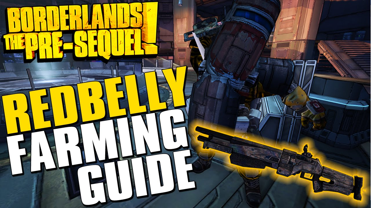 Borderlands The Pre-Sequel RedBelly Complete Farming Guide - Legendary