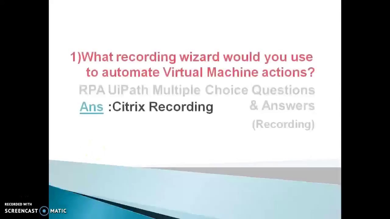 RPA - UiPath Recording Questions & Answers