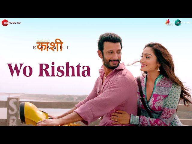 Wo Rishta   Kaashi   Sharman Joshi   Ankit Tiwari & Deepali Sathe