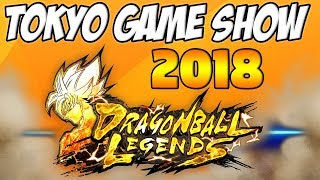 DRAGON BALL LEGENDS AT THE 2018 TOKYO GAME SHOW! LIVE REACTION!!