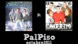 Lo Churrito ft. Perfil Bajo - Pal Piso [Tema Nuevo 2011]