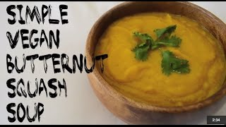 Easy Butternut Squash Soup - Vegan