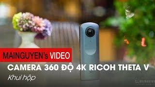 Khui hộp Ricoh Theta V: Chất lượng ảnh cao, video-live stream 4K 360° - www.mainguyen.vn