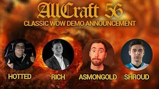 ALLCRAFT #56 - WoW Classic is playable soon!! ft. Shroud, Asmongold, Hotted & Rich