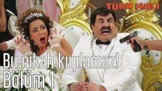Türk Malı 1. Bölüm - Bu Nikah Kıyılamaz!