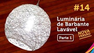 Luminária de Barbante Lavável [PARTE 1] / Twine Lampshade / Lampara de Hilo DIY #14