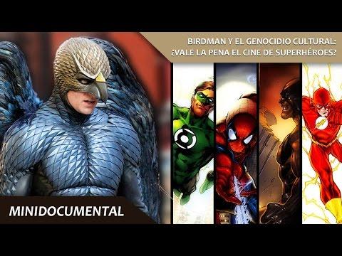 Birdman y el genocidio cultural: ¿Vale la pena el cine de superhéroes? | MINIDOCUMENTAL