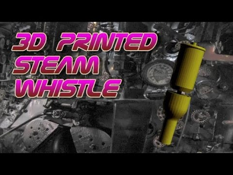 3D Printed Steam Whistle