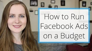 How to Use Facebook Ads on a Small Budget // Facebook Ad Hacks 2017 Tutorial // Gillian Perkins