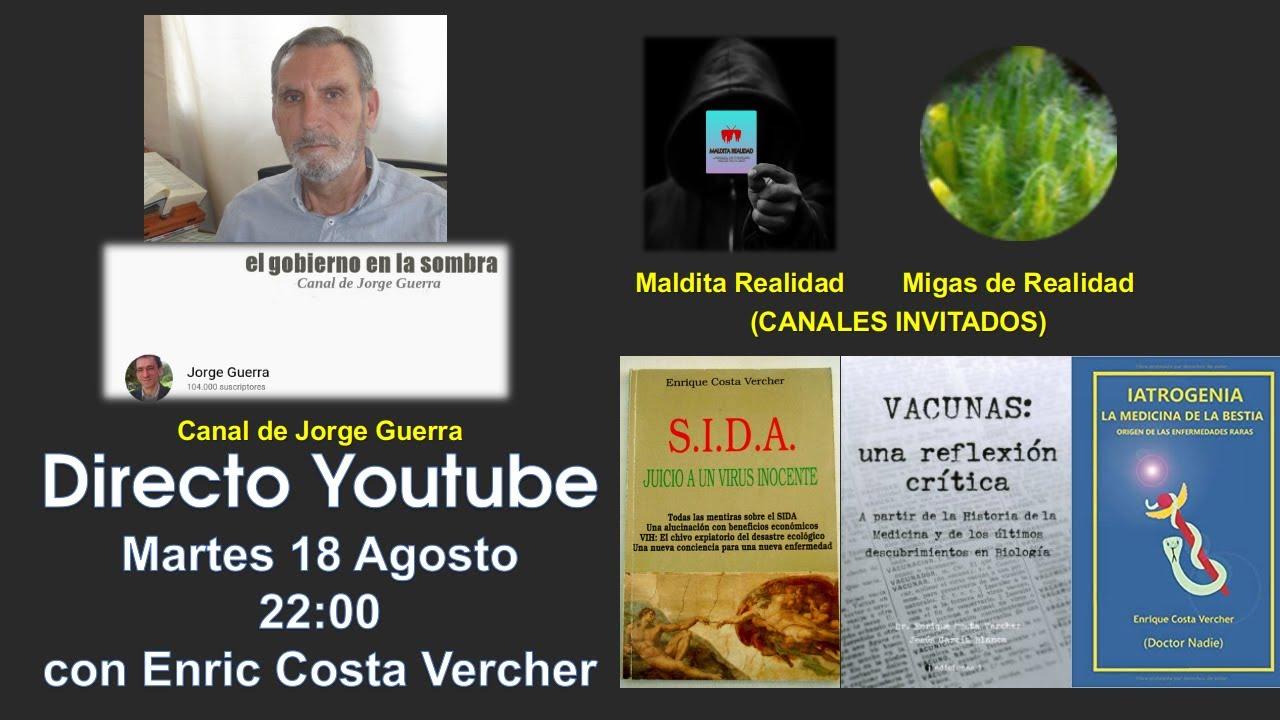 DIRECTO Mañana Martes 18-Agosto en el Canal de Jorge Guerra. Invitado: ENRIC COSTA VERCHER