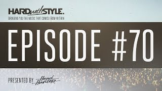 Episode 70 | HARD with STYLE | Presented by Headhunterz