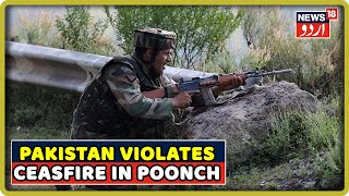 Pakistan Violates Ceasefire Along LoC In Poonch Of Jammu & Kashmir | Oct 15, 2019 | Breaking News