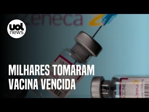 Vacina vencida: milhares de pessoas no Brasil tomaram doses da Astrazeneca fora da validade