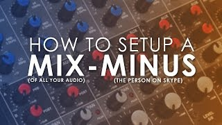 How to Setup a Mix Minus