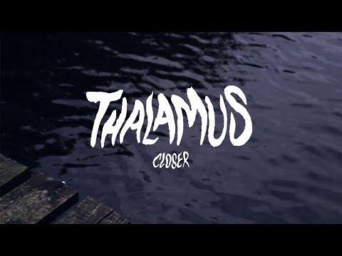 Thalamus - Closer (Official Video)