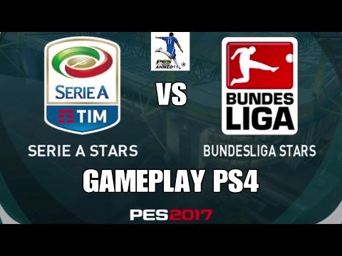 PES 2017 GAMEPLAY PS4 ( BUNDESLIGA STARS VS SERIE A STARS ) بيس17