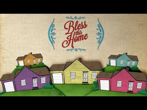 Bless This Home - Week One