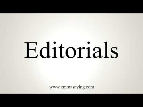 How To Pronounce Editorials