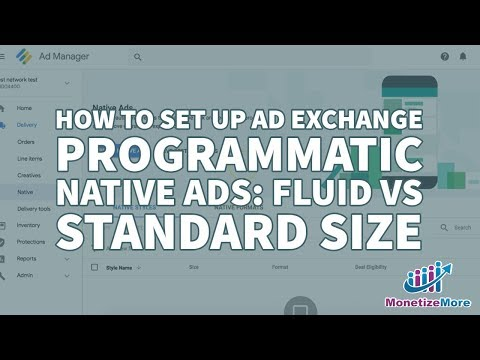 How To Set Up Ad Exchange Programmatic Native Ads: Fluid vs Standard Size Mp3