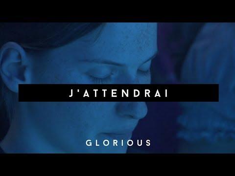 Glorious - J'attendrai - Album : Citoyens des Cieux